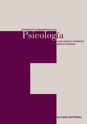 Conceptos fundamentales de Psicologia/ Fundamental Conceps of: Juan A. Garcia