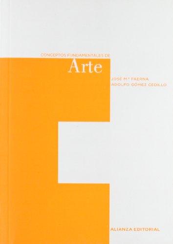 Conceptos fundamentales de Arte/ Fundamental Concepts of: Jose Maria Faerna