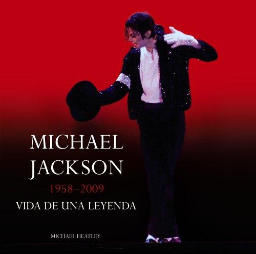 9788420687780: Michael Jackson: 1958-2009 Vida de una leyenda/ 1958-2009 Life of a Legend (Spanish Edition)