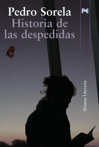 Historia de las despedidas.: Sorela, Pedro: