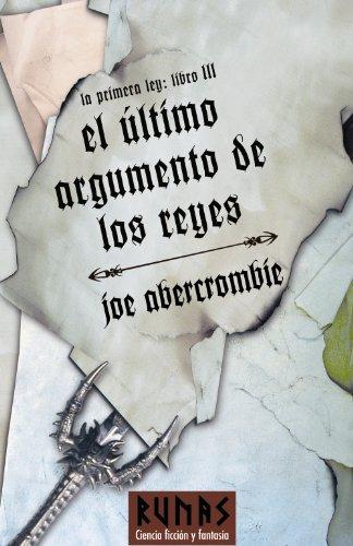 9788420688930: El ultimo argumento de los reyes / Last Argument of Kings (La Primera Ley / the First Law) (Spanish Edition)