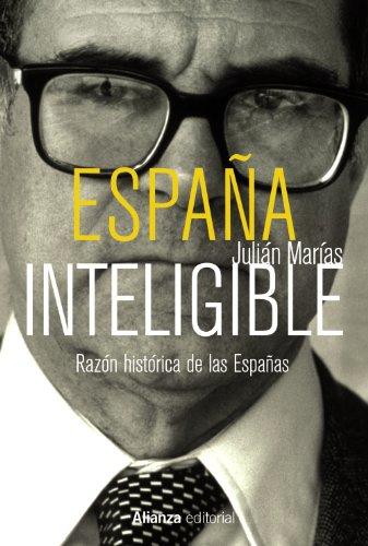 9788420688954: España inteligible: Razón histórica de las Españas (Libros Singulares (Ls))
