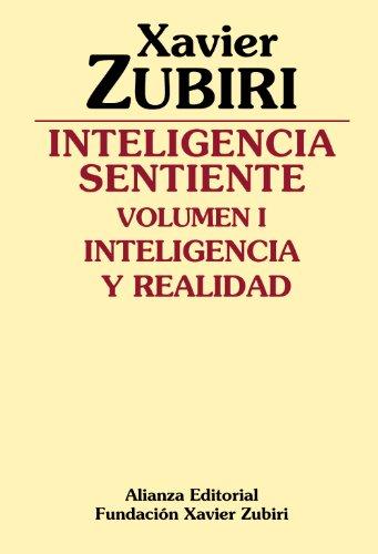 9788420690117: Inteligencia sentiente: Inteligencia y realidad (Obras De Xavier Zubiri)