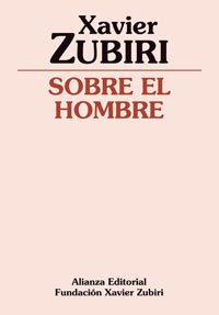 Sobre el hombre/ Study of the Nature of Man (Estudios filoso?ficos) (Spanish Edition): Zubiri,...