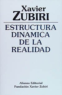 9788420690452: Estructura dinamica de la realidad / Dynamic Structure of Reality (Obras De Xavier Zubiri) (Spanish Edition)
