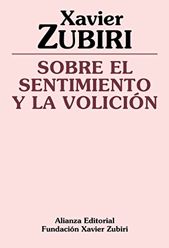 Sobre el sentimiento y la volicion / On the Feeling and Volition: Zubiri, Xavier