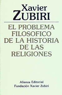 9788420690476: El problema filosófico de la historia de las religiones (Obras De Xavier Zubiri)
