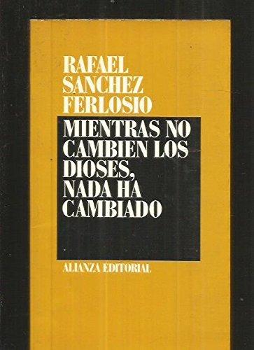 Mientras no cambien los dioses, nada ha: Rafael Sanchez Ferlosio