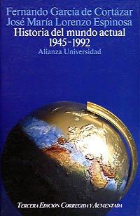 Historia del mundo actual 1945-1992. Tercera edición corregida y aumentada.: GARCIA DE ...