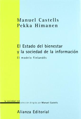 La sociedad de la informacion y el Estado de bienestar / The Information Society and The Welfare State: El Modelo Finlandes/ The Finnish Model (La Sociedad Red) (Spanish Edition) (8420691038) by Castells, Manuel; Himanen, Pekka