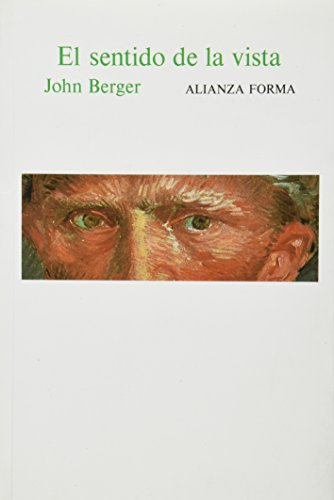 El Sentido de La Vista (Spanish Edition) (8420691046) by John Berger