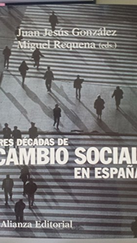 9788420691169: Tres Decadas De Cambio Social En Espana/ Three Decades of Social Changes in Spain (El Libro Universitario / the University Book) (Spanish Edition)