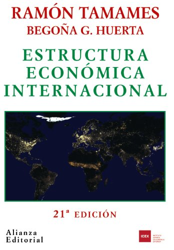 Estructura economica internacional / International Economic Structure: Ramon Tamames; Begona