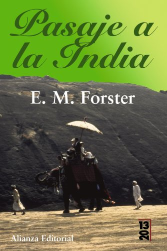 Pasaje a la India / A Passage to India (13/20) (Spanish Edition) (8420691364) by E. M. Forster