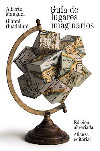 GUÍA DE LUGARES IMAGINARIOS. EDICIÓN ABREVIADA: Alberto Manguel; Gianni