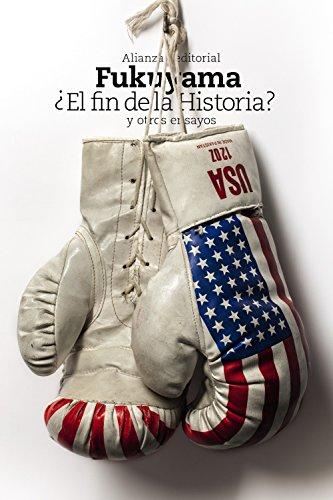 EL FIN DE LA HISTORIA? Y OTROS ENSAYOS: Francis Fukuyama