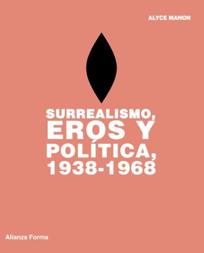 9788420693521: Surrealismo, Eros y política, 1938-1968 (Alianza Forma (Af) - Serie Especial)