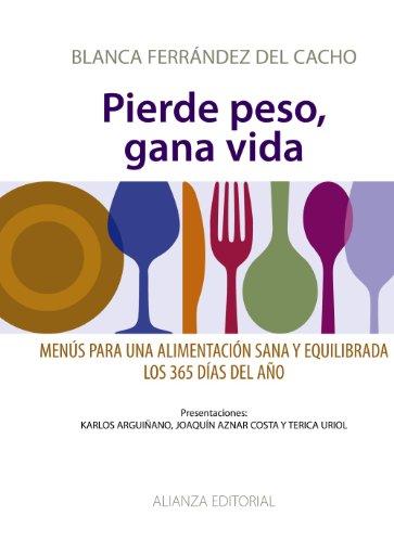 9788420693637: Pierde peso, gana vida / Lose Weight, Gain Life: Menus para una alimentacion sana y equilibrada los 365 dias del ano / Menus for a Healthy and Balanced Diet, 365 Days a Year (Spanish Edition)