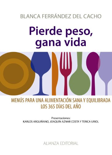 9788420693637: Pierde peso, gana vida / Lose Weight, Gain Life: Menus para una alimentacion sana y equilibrada los 365 dias del ano / Menus for a Healthy and Balanced Diet, 365 Days a Year (Spanish Edition)