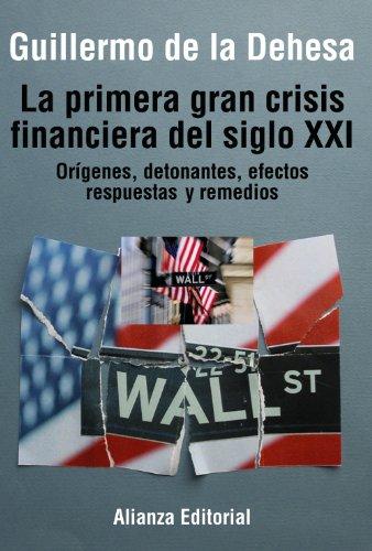 9788420693835: La primera gran crisis financiera del siglo XXI: Orígenes, detonantes, efectos, respuestas y remedios (Libros Singulares (Ls))