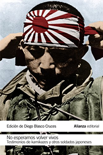 9788420693866: No esperamos volver vivos: Testimonios de kamikazes y soldados japoneses (El libro de bolsillo - Historia)