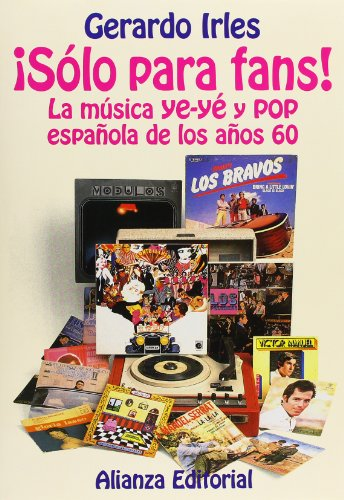 9788420694306: Solo para fans! / Only for Fans!: La musica ye-ye y pop espanola en los anos 60 / Ye-Ye and Pop Music During the 60s in Spain (Spanish Edition)