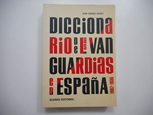 Diccionario de las vanguardias en Espana, 1907-1936: Juan Manuel Bonet