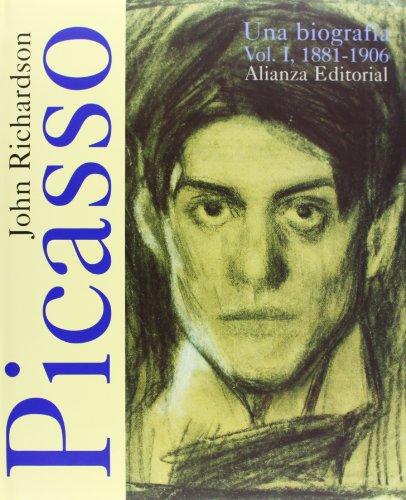 Picasso: Una Biografia. Volumen I: 1881-1906.: John Richardson.