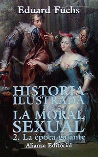 Historia ilustrada de la moral sexual/ illustrated History of Moral Sexuality: La Epoca ...