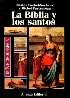 9788420694788: Guia iconografica de la Biblia y los santos/ Iconographic Guide of the Bible and the Saints (Spanish Edition)