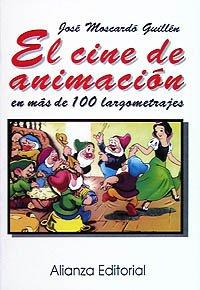 9788420694856: El cine de animacion en mas de 100 largometrajes / Animated film in more than 100 feature films (Libros Singulares) (Spanish Edition)
