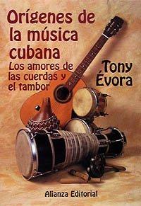 Origenes de la musica cubana/ Origins of the Cuban Music: Los Amores De La Cuerda Y El Tambor ...