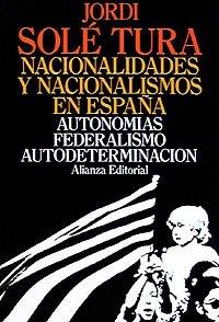 9788420695228: Nacionalidades y nacionalismos en espana/ Nationalities and Nations in Spain: Autonomias, Federalismo, Autodeterminacion (Spanish Edition)