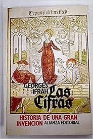 LAS CIFRAS. HISTORIA DE UNA GRAN INVENCIÓN.: IFRAH, Georges