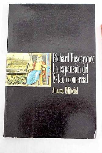 La expansi?n en el estado comercial : comercio y conquista en el mundo moderno: Rosecrance, Richard