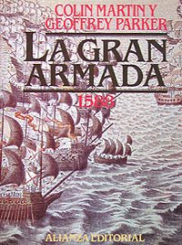 La Gran Armada 1588/ The Great Armada 1588 (Spanish Edition) (8420695882) by Colin Martin; Geoffrey Parker