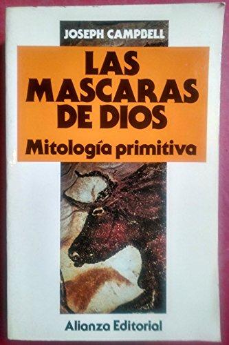 Mascaras de Dios: Mitologia Primitiva, Las (Spanish Edition) (8420696218) by Joseph Campbell