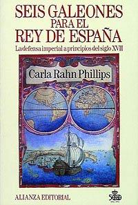 9788420696263: Seis galeones para el rey de espana/ Six Galleons of the King of Spain (Spanish Edition)