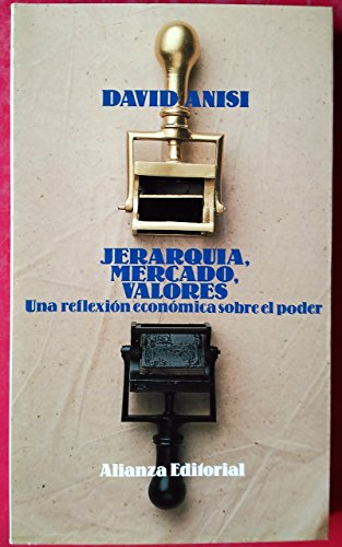 9788420696485: Jerarquia, mercado, valores: Una reflexion economica sobre el poder (Spanish Edition)