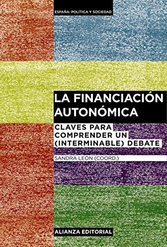 La financiación autonómica: Claves para comprender un (interminable) debate (...