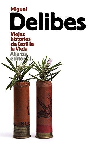 VIEJAS HISTORIAS DE CASTILLA LA VIEJA.: Miguel Delibes