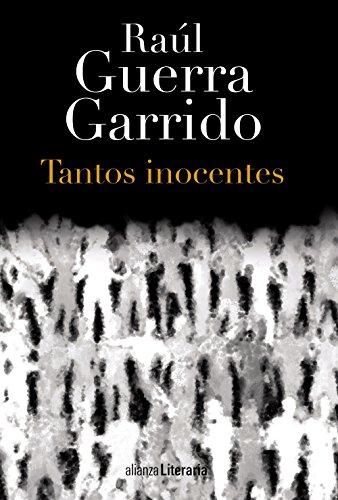 Tantos inocentes: Raúl Guerra Garrido