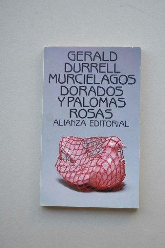9788420699691: Murcielagos dorados y palomas rosas / Golden Bats and Pink Pigeons (El Libro De Bolsillo) (Spanish Edition)