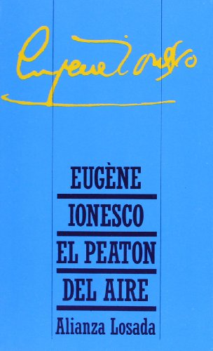 El peaton del aire / The Pedestrian of the Air (Spanish Edition) (8420699748) by Ionesco, Eugene