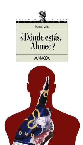 9788420700298: ¿Dónde estás, Ahmed? (Literatura Juvenil (A Partir De 12 Años) - Espacio Abierto)