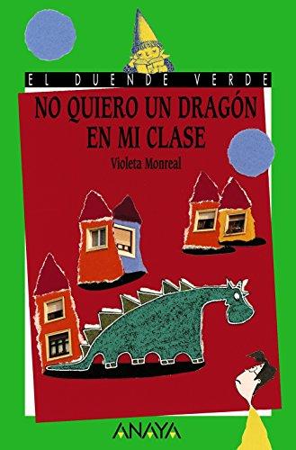 9788420700328: No quiero un Dragon en Mi Clase / I Do Not Want a Dragon in My Class (Spanish Edition)