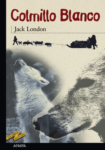 9788420712291: Colmillo blanco / White Fang (Tus libros seleccion/ Your Book Selection) (Spanish Edition)