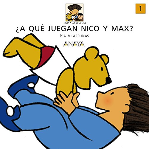 Que Juegan Nico Y Max / What are playing Nico and Max (Spanish Edition): Villarrubias, Codina