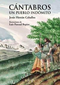 9788420712635: Cantabros, un pueblo indomito/ Cantabrians, an indomitable people (Spanish Edition)