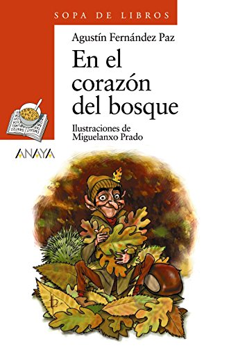 9788420712826: En el corazón del bosque (Literatura Infantil (6-11 Años) - Sopa De Libros)